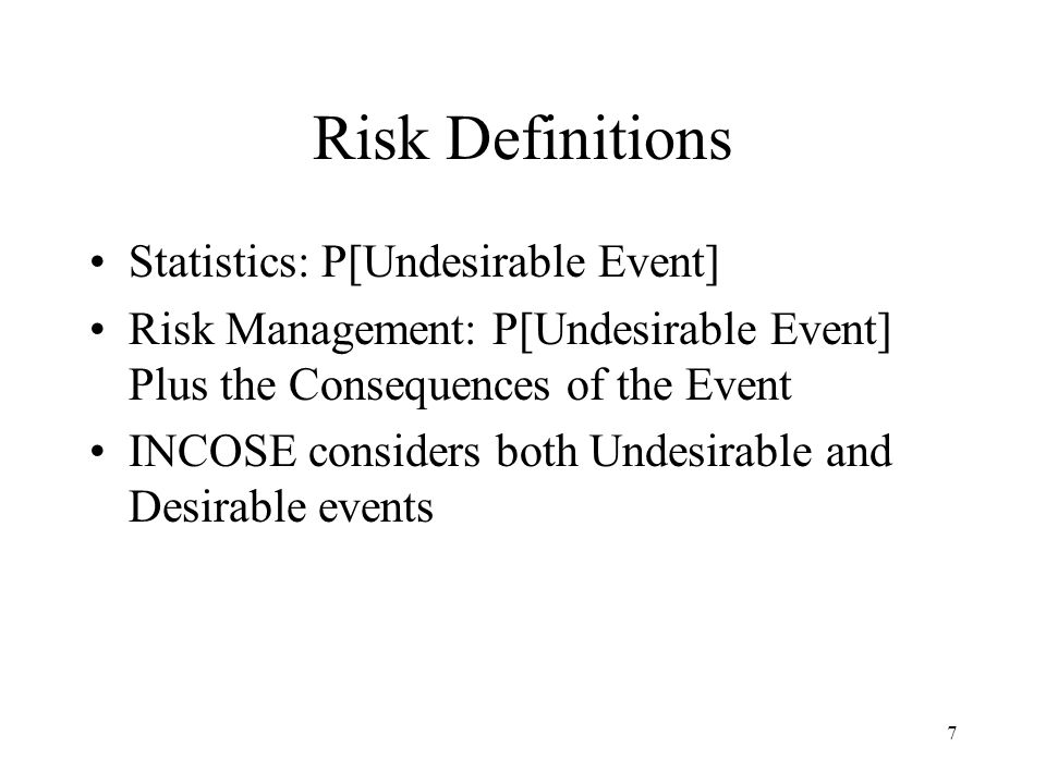Risk Definitions Statistics: P[Undesirable Event]